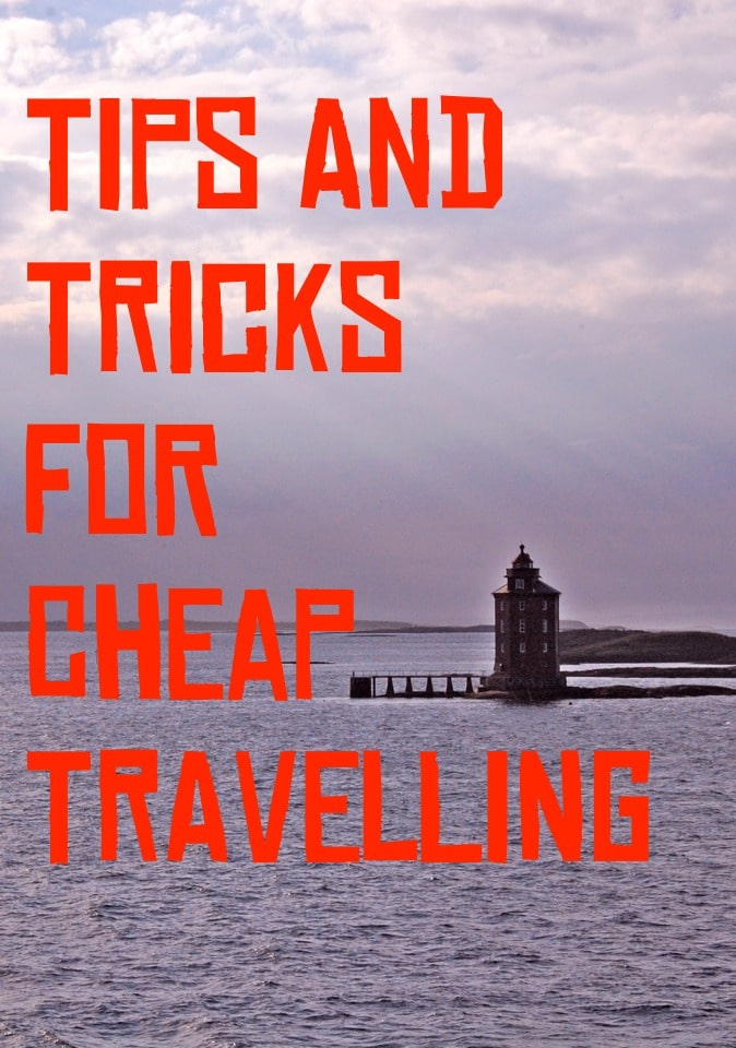 Tips  and tricks For Cheap Traveling